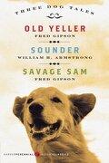 Three dog Tales: Old Yeller, Sounder, Savage sam (Modern Classics) (Harperperennial Modern Classics) (libro en Inglés) - Fred Gipson - Harper Perennial Modern Classics