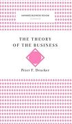 The Theory of the Business (Harvard Business Review Classics) (libro en Inglés)