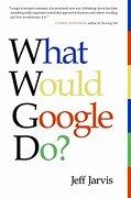 What Would Google do? (libro en Inglés) - Jeff Jarvis - Harperbusiness