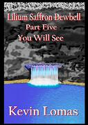 Lilium Saffron Dewbell: Part Five: You Will see (libro en Inglés)