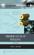 Primer on Flat Rolling (Elsevier Insights) (libro en Inglés)