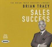 Sales Success: The Brian Tracy Success Library (libro en Inglés) (Audiolibro)