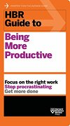 Hbr Guide to Being More Productive (Hbr Guide Series) (libro en Inglés) - Harvard Business Review - Harvard Business Review Press