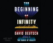 The Beginning of Infinity: Explanations That Transform the World (libro en Inglés) (Audiolibro)