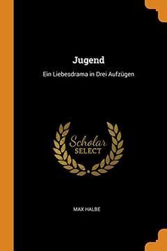 portada Jugend: Ein Liebesdrama in Drei Aufzügen (libro en Inglés)