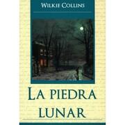 Piedra Lunar, la - Wilkie Collins (William  Wilkie Collins) - Grupo Tomo