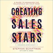 Creating Sales Stars: A Guide to Managing the Millennials on Your Team: Harpercollins Leadership (libro en Inglés) (Audiolibro)