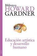 Educación Artística y Desarrollo Humano - Howard Gardner - Paidos