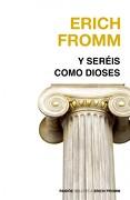 Y Seréis Como Dioses - Erich Fromm - Paidos