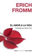 El Amor a la Vida - Erich Fromm - Paidos