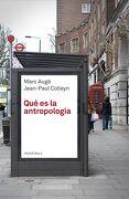Qué es la Antropología - Marc Augé,Jean-Paul Colleyn - Ediciones Paidós Ibérica