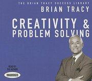 Creativity & Problem Solving: The Brian Tracy Success Library (libro en Inglés) (Audiolibro)