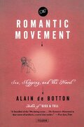 The Romantic Movement: Sex, Shopping, and the Novel (libro en Inglés) - Alain de Botton - Picador