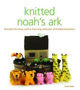 Knitted Noah's Ark: Recreate the Story With a Charming Collection of Knitted Characters (libro en Inglés) - Sarah Keen - Gmc Publications