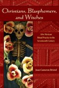 Christians, Blasphemers, and Witches: Afro-Mexican Ritual Practice in the Seventeenth Century (Diálogos Series) (libro en Inglés) - Joan Cameron Bristol - Univ Of New Mexico Pr