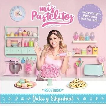 portada Mis Pastelitos : Recetario Dulce Y Eshpeshial