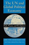 The un and Global Political Economy: Trade, Finance, and Development (United Nations Intellectual History Project Series) (libro en Inglés) - John Toye; Richard Toye - Indiana University Press