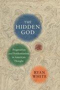 The Hidden God: Pragmatism and Posthumanism in American Thought (libro en Inglés)