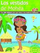 Los Vestidos de Mohéa: Con 300 Stickers Para que Vistas a tus Muñecas Tahitianas - Vergara E Riba - V&R Editoras