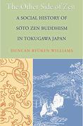 The Other Side of Zen: A Social History of Sōtō zen Buddhism in Tokugawa Japan (Buddhisms: A Princeton University Press Series) (libro en Inglés) - Duncan Ry?Ken Williams - Princeton Univ Pr
