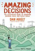 Amazing Decisions: The Illustrated Guide to Improving Business Deals and Family Meals (libro en Inglés)