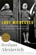 Last Witnesses: An Oral History of the Children of World war ii (libro en Inglés)