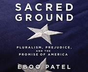 Sacred Ground: Pluralism, Prejudice, and the Promise of America (libro en Inglés) (Audiolibro)