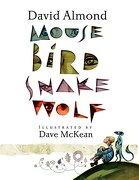 Mouse Bird Snake Wolf (libro en Inglés) - David Almond - Candlewick