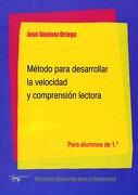 Método Para Desarrollar la Velocidad y Comprensión Lectora - José Jiménez Ortega - Antonio Machado Libros