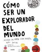Cómo ser un Explorador del Mundo: Museo de Arte (Vida) Portátil (Libros Singulares)