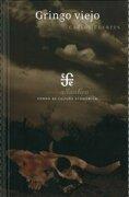 Gringo Viejo - Carlos Fuentes - Fondo de Cultura Económica