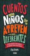 Cuentos Para Niños que se Atreven a ser Diferentes - Ben Brooks - Aguilar