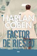 Factor de Riesgo - Harlan Coben - Rba Libros