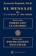 El Mensaje de un Curso de Milagros - Kenneth Wapnick - El Grano De Mostaza