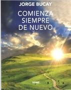 Comienza Siempre de Nuevo - Jorge Bucay - Oceano