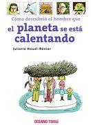Como Descubrio el Hombre que el Planeta se Esta Calentando - Juliette Nouel-RÉNier - Océano Travesía
