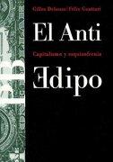 Anti Edipo Capitalismo y Esquizofrenia - Felix Guattari; Gilles Deleuze - Paidos