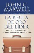 La Regla de oro del Líder - John C. Maxwell - Taller Del Éxito