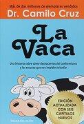Vaca, la. Una Historia Sobre Como Deshacernos del Conformismo y las Excusas que nos Impiden Triunfar - Camilo Cruz - Oceano / Taller Del Exito