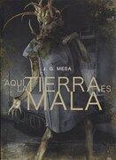 Aqui la Tierra es Mala - Juan González Mesa - Dolmen Editorial