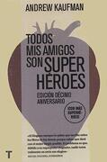 Todos mis Amigos son Superhéroes - Andrew Kaufman - Turner