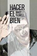 Hacer el Bien - Matt Sumell - Turner