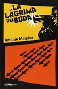 Lagrima del Buda, la - Antonio Malpica - Oceano Bolsillo
