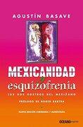 Mexicanidad y Esquizofrenia - Agustín Basave - Océano Exprés