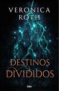 Marcas de la Muerte 2, Las. Destinos Divididos - Veronica Roth - Rba Molino