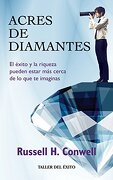 Acres de Diamantes - Russell H. Conwell - Taller del éxito