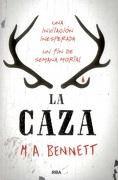 La Caza - M.A. Bennett - Rba