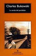 Senda del Perdedor, la - Charles Bukowski - Anagrama Océano
