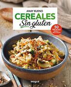 Cereales sin Gluten - Anay Bueno - Rba Integral