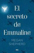 El Secreto de Emmaline - Megan Shepherd - Rba
